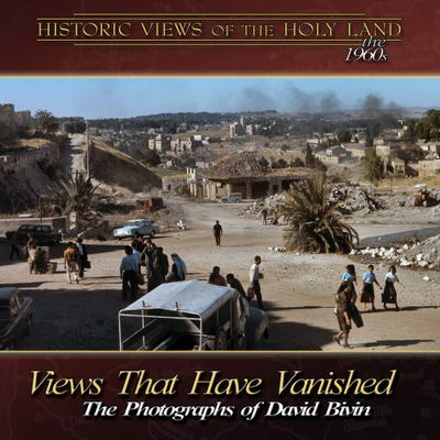 Views That Have Vanished: Photographs of David Bivin.