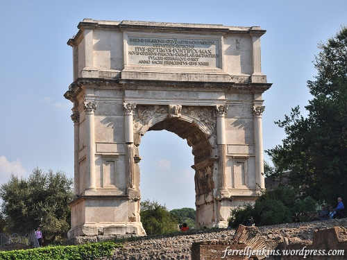 The Arch of Titus in the Roman Forum commemorates the Roman victory of the Jews in A.D. 70. Photo by Ferrell Jenkins.