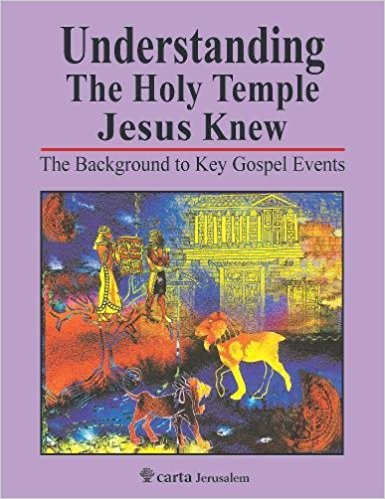 Leen and Kathleen Ritmeyer's Understanding the Holy Temple Jesus Knew.