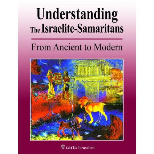 Understanding the Israelite-Samaritans by Carta Jerusalem.