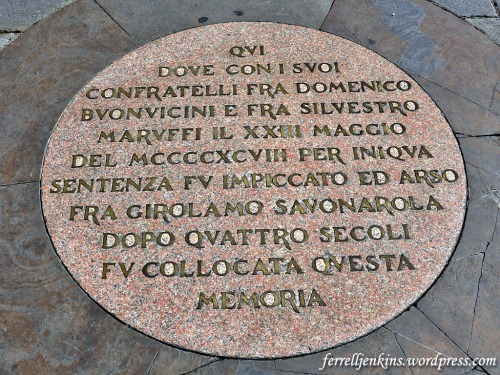 Savonarola marker in Florence, Italy. Photo by Ferrell Jenkins.